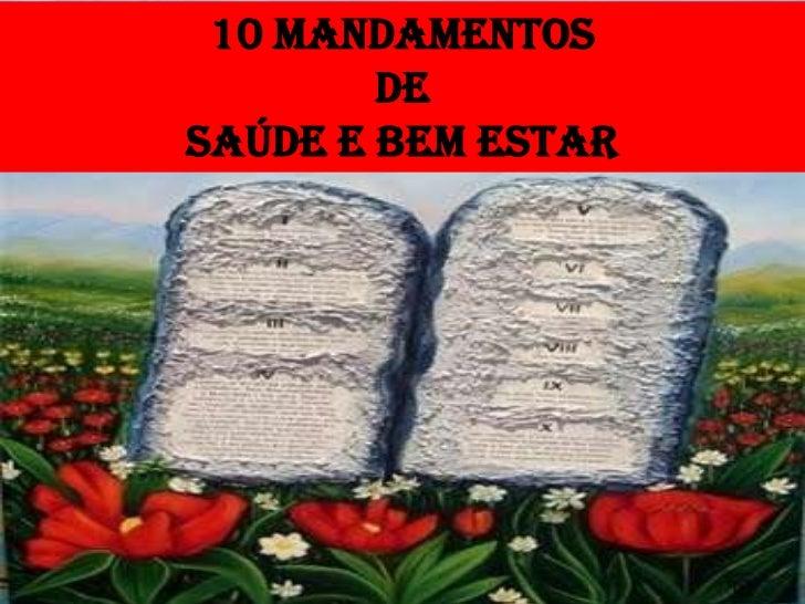 10 MANDAMENTOS<br />DE<br />SAÚDE E BEM ESTAR<br />