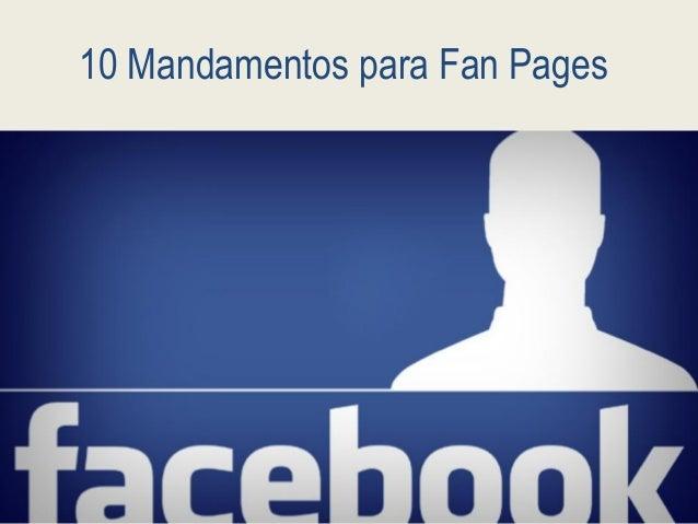 10 Mandamentos para Fan Pages
