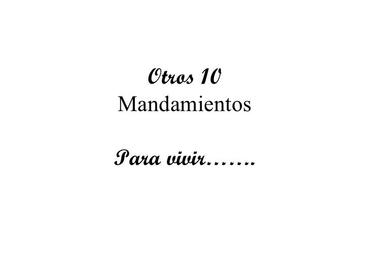 Otros 10 Mandamientos Para vivir…….