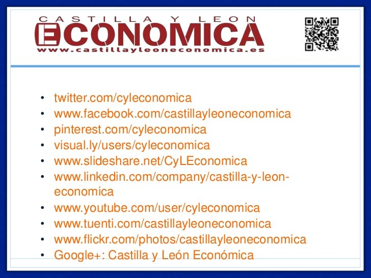 •   twitter.com/cyleconomica•   www.facebook.com/castillayleoneconomica•   pinterest.com/cyleconomica•   visual.ly/users/c...