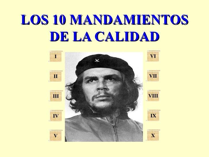 LOS 10 MANDAMIENTOS DE LA CALIDAD I II III IV V VI VII VIII IX X