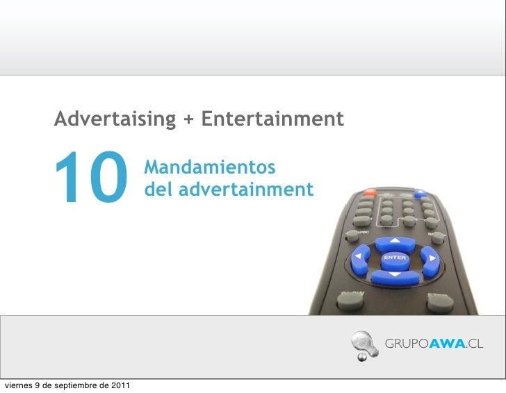 Advertaising + Entertainment          10                      Mandamientos                                  del advertainm...
