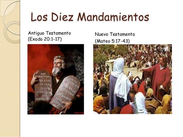 Los Diez MandamientosAntiguo Testamento   Nuevo Testamento(Exodo 20:1-17)      (Mateo 5:17-43)