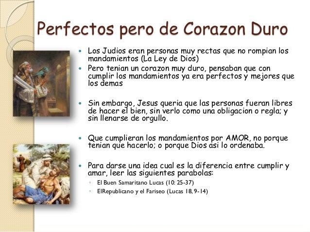Perfectos pero de Corazon Duro     Los Judios eran personas muy rectas que no rompian los      mandamientos (La Ley de Di...