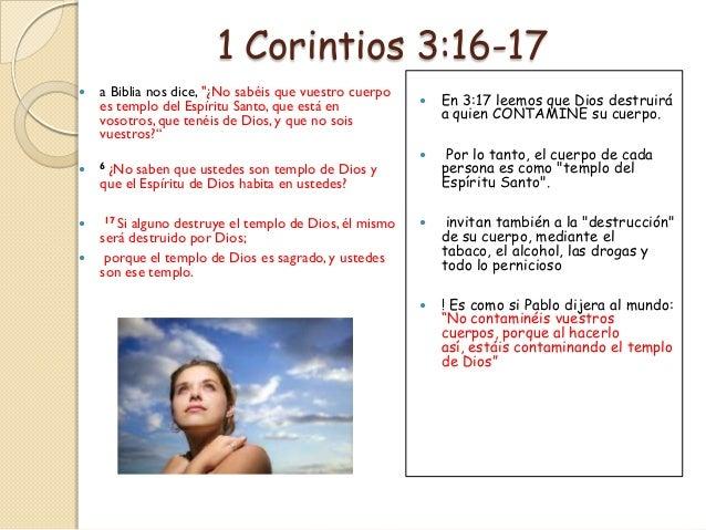 """1 Corintios 3:16-17   a Biblia nos dice, """"¿No sabéis que vuestro cuerpo    es templo del Espíritu Santo, que está en     ..."""