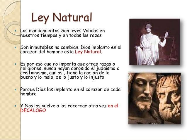 Ley Natural   Los mandamientos Son leyes Validas en    nuestros tiempos y en todas las razas   Son inmutables no cambian...
