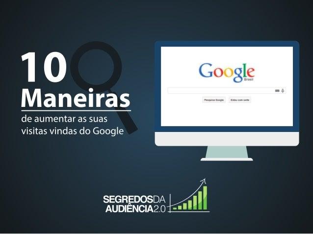 10 maneiras de_aumentar_suas_visitas_vindas_do_google_slide_share