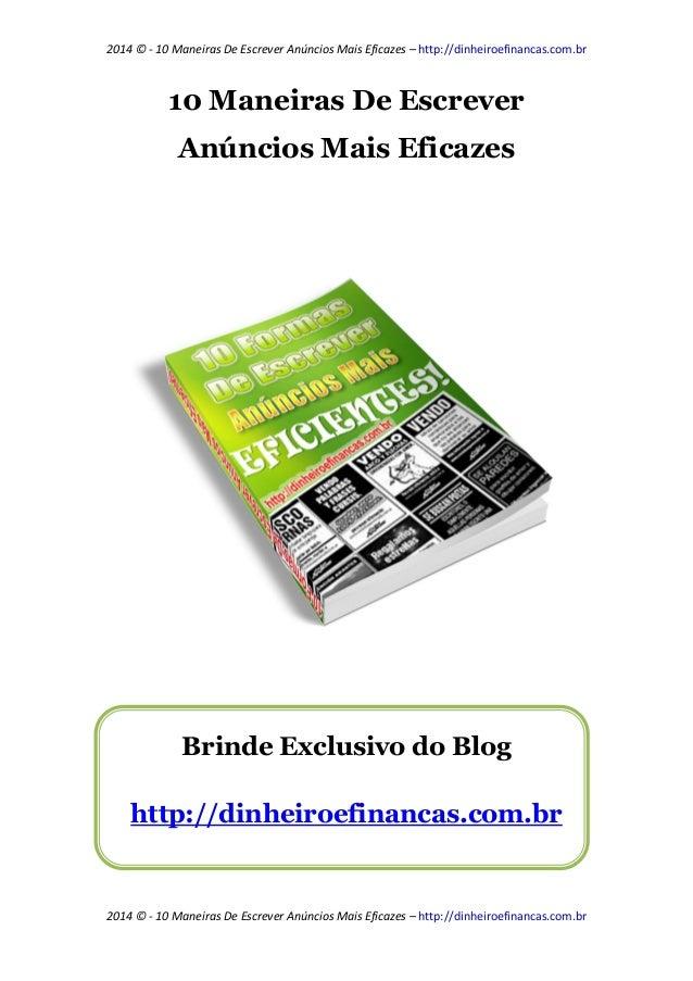 2014 © - 10 Maneiras De Escrever Anúncios Mais Eficazes – http://dinheiroefinancas.com.br  2014 © - 10 Maneiras De Escreve...