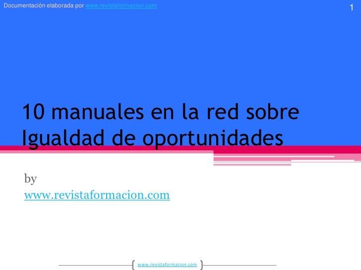 10 manuales en la red sobreIgualdad de oportunidades<br />by<br />www.revistaformacion.com<br />1<br />