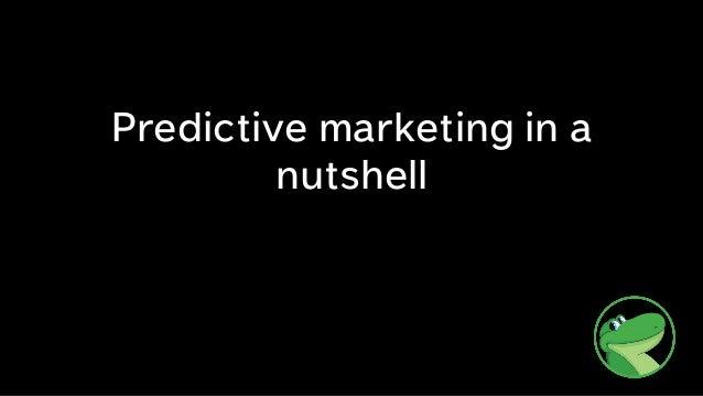Predictive marketing in a nutshell