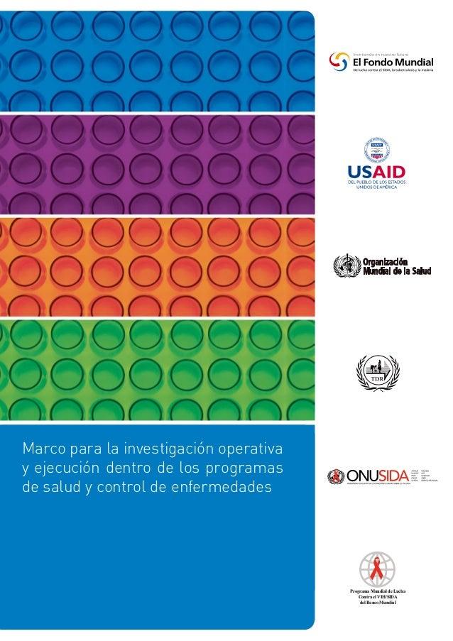 Marco para la investigación operativa y ejecución dentro de los programas de salud y control de enfermedades  Programa Mun...
