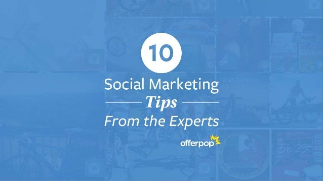 10 Social Marketing Tips from the Experts