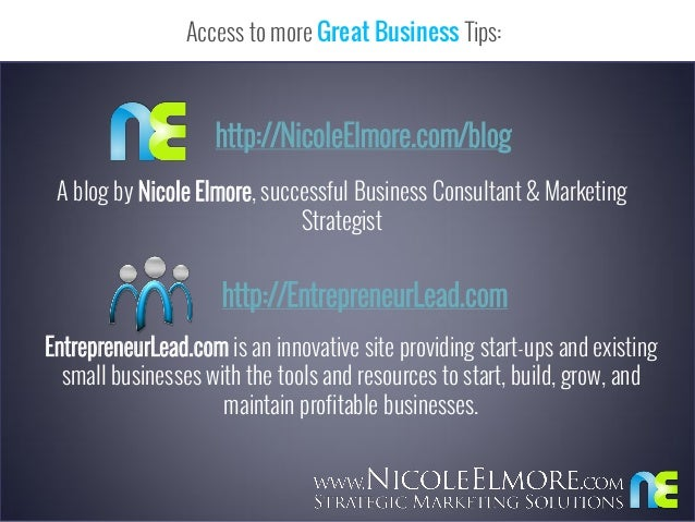 Access to more Great Business Tips:  http://NicoleElmore.com/blog A blog by Nicole Elmore, successful Business Consultant ...