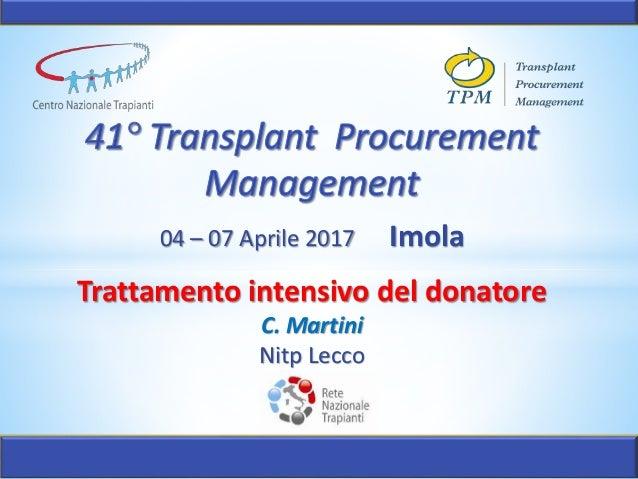 04 – 07 Aprile 2017 Imola Trattamento intensivo del donatore C. Martini Nitp Lecco