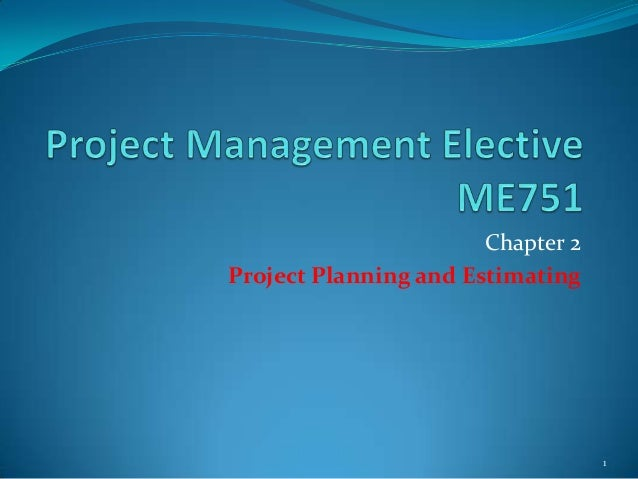 Chapter 2 Project Planning and Estimating  1