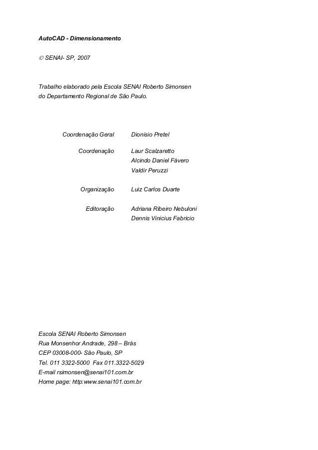 AutoCAD - Dimensionamento  SENAI- SP, 2007 Trabalho elaborado pela Escola SENAI Roberto Simonsen do Departamento Regional...