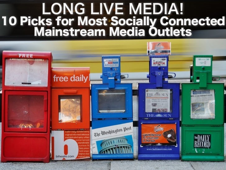 10 Picks for Most Socially                   Connected Mainstream Media                              OutletsYou heard the ...