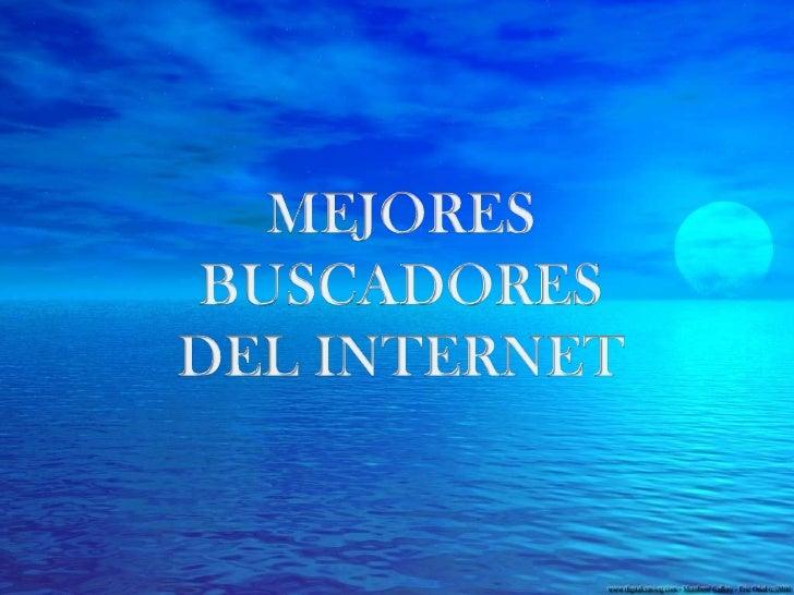 MEJORES BUSCADORES DEL INTERNET<br />