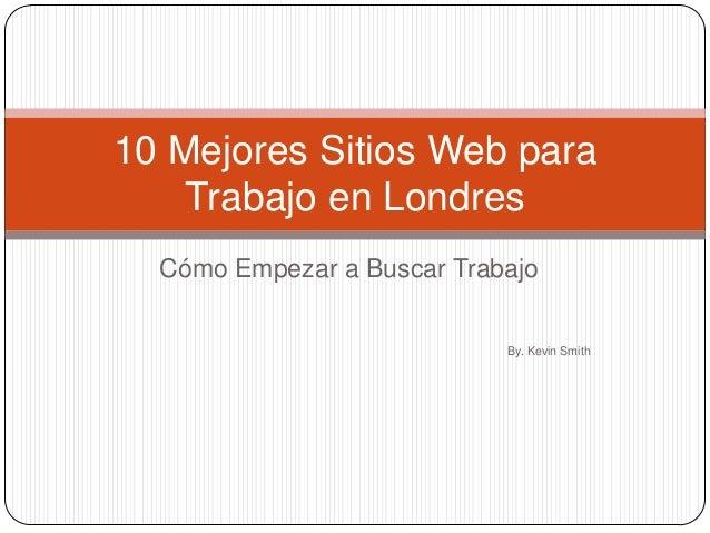 10 mejores sitios web para trabajo en londres for Paginas web para buscar piso