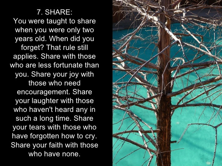 7. SHARE: You were taught to share  when you were only two  years old. When did you    forget? That rule still applies. Sh...
