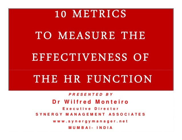10 METRICS TO MEASURE THE EFFECTIVENESS OF THE HR FUNCTION 10 METRICS TO MEASURE THE EFFECTIVENESS OF THE HR FUNCTION P R ...