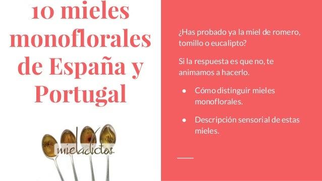 10 mieles monoflorales de España y Portugal ¿Has probado ya la miel de romero, tomillo o eucalipto? Si la respuesta es que...
