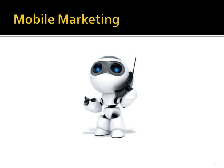 Mobile Marketing<br />1<br />
