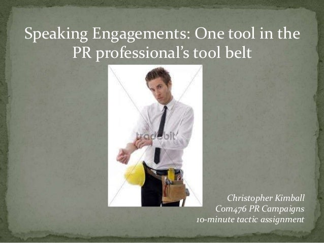 Speaking Engagements: One tool in the      PR professional's tool belt                              Christopher Kimball   ...