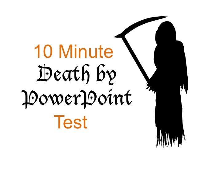10 Minute Death byPowerPoint  Test