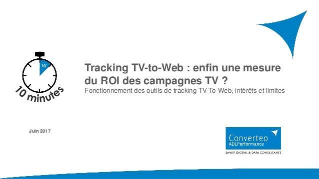 Tracking TV-to-Web : enfin une mesure du ROI des campagnes TV ? Fonctionnement des outils de tracking TV-To-Web, intérêts ...
