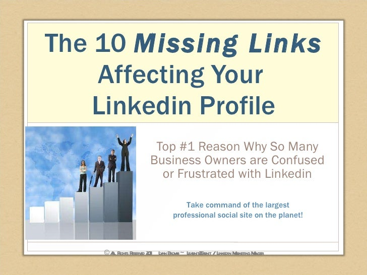 The 10  Missing Links  Affecting Your  Linkedin Profile Top #1 Reason Why So Many Business Owners are Confused or Frustrat...