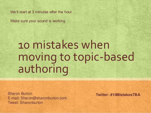 We'll start at 3 minutes after the hour Make sure your sound is working     10 mistakes when     moving to topic-based    ...