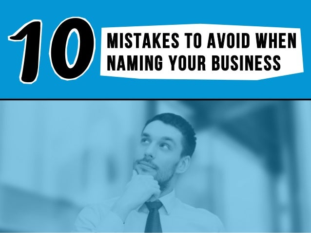 mistakes TO AVOID WHEN NAMING YOUR BUSINESS