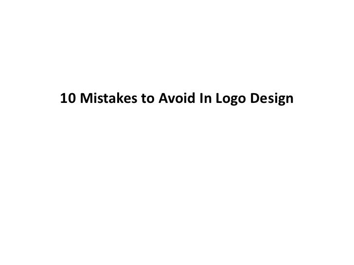 10 Mistakes to Avoid In Logo Design
