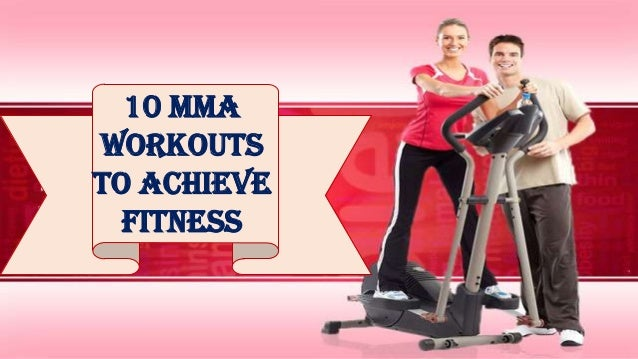 10 MMA Workouts to Achieve Fitness