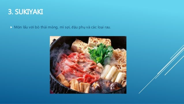 3. SUKIYAKI  Món lẩu với bò thái mỏng, mì sợi, đậu phụ và các loại rau.