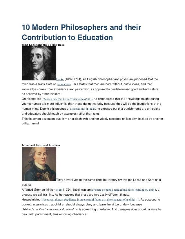 10 Modern Philosophers and their Contribution to Education John Locke and the Tabula Rasa  Locke (1632-1704), an English p...