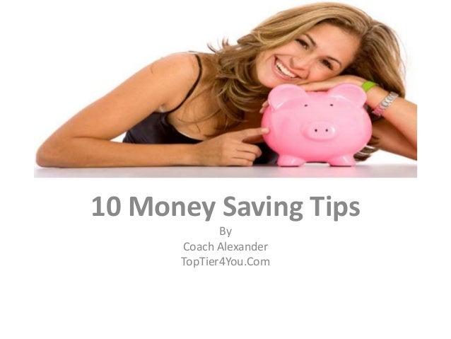 10 Money Saving Tips By Coach Alexander TopTier4You.Com