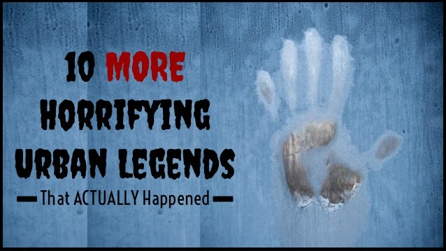 10 MORE Horrifying Urban Legends That ACTUALLY Happened