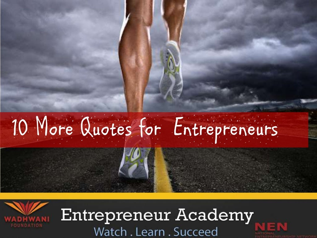 10 More Quotes for Entrepreneurs