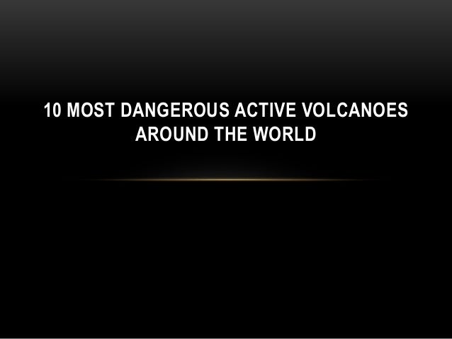 10 most dangerous active volcanoes around the world