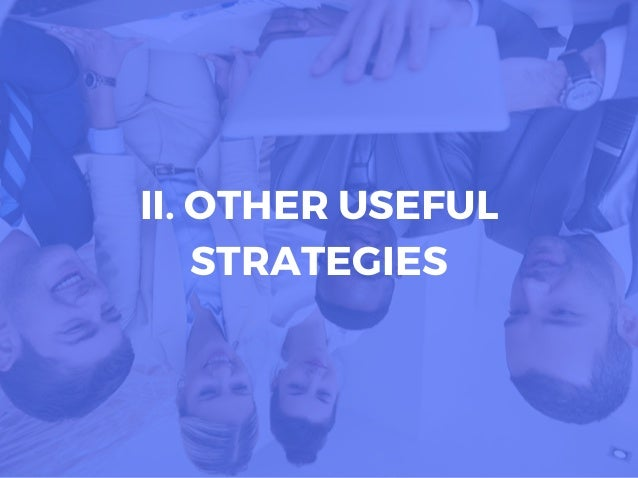 II. OTHER USEFUL STRATEGIES