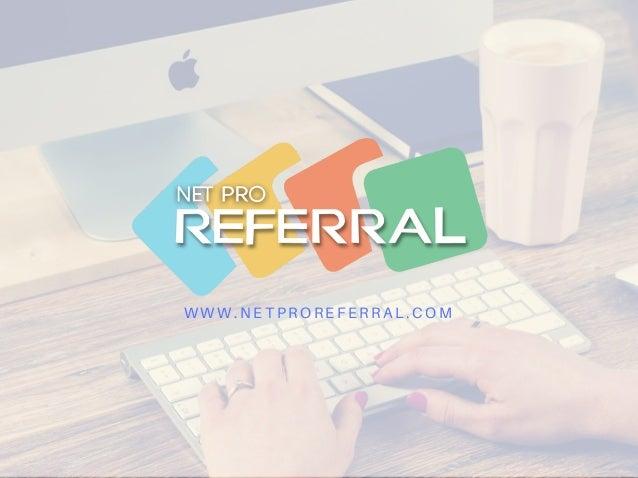 WWW.NETPROREFERRAL.COM