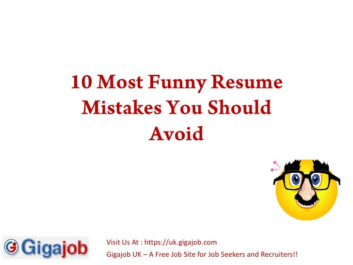 Beautiful 10 Most Funny Resume Mistakes. Visit Us At : Https://uk.gigajob. In Funny Resume Mistakes