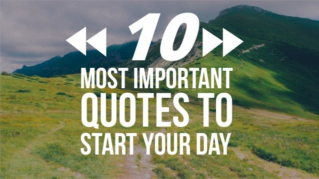 10 most important quotes to start your day