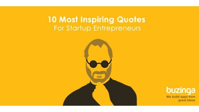 10 Most Inspirational Quotes For Startups