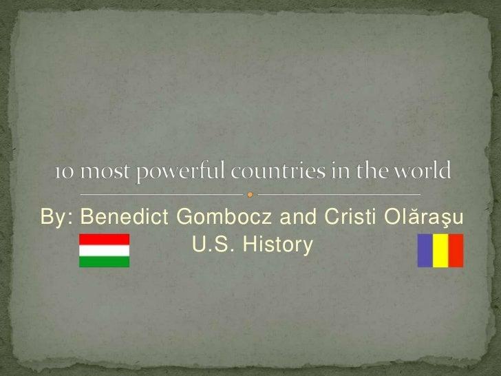 By: Benedict Gombocz and Cristi Olăraşu              U.S. History