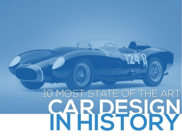 10 Most State Of The Art Car Design In History