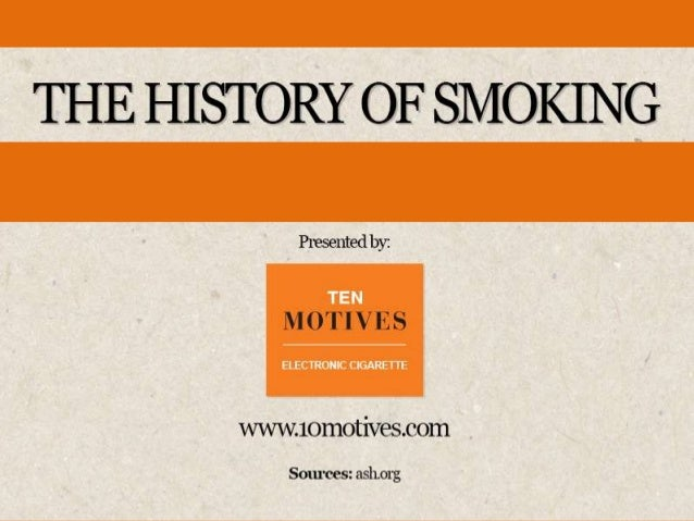 The History of Smoking: A complete timeline from tobacco to e-cigs