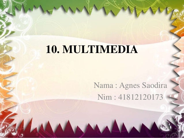 10. MULTIMEDIANama : Agnes SaodiraNim : 41812120173